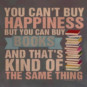 you-cant-buy-happiness-but-you-can-buy-books-and-thats-kind-of-the-same-thing-books-quotes