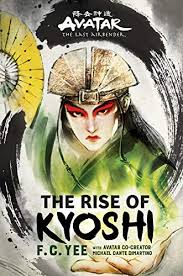 Amazon.com: Avatar, The Last Airbender: The Rise of Kyoshi (The Kyoshi  Novels Book 1) eBook: Yee, F. C., DiMartino, Michael Dante: Kindle Store