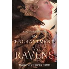 An Enchantment Of Ravens - By Margaret Rogerson (Hardcover) : Target